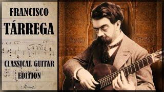 Best of Francisco Tarrega - Classical guitar Compilation