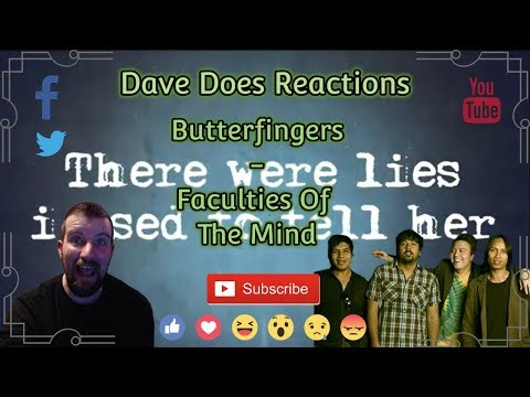 Butterfingers - Faculties Of The Mind - Dave Does Reactions