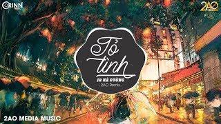 Tỏ Tình (2AO Remix) - JB Hà Cường   Nhạc Trẻ EDM Tik Tok Gây Nghiện Hay Nhất