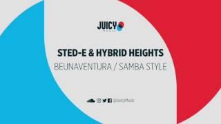 sted e hybrid heights samba style juicy music