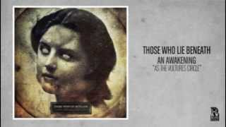 Those Who Lie Beneath - As The Vultures Cirlce