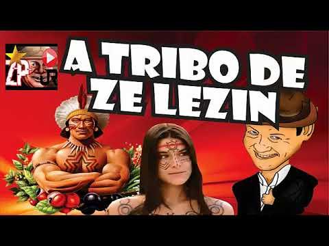 ZE LEZIN A TRIBO DE ZE LEZIN