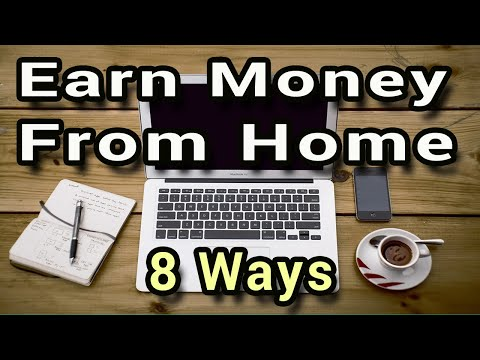 8  Ways To Earn Extra Money From Home (2019)