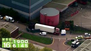 39 thi thể trong container: Cảnh sát Anh tin là có người Việt | VTC16
