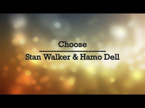 Choose - Stan Walker (Ft. Hamo Dell) - Lyrics