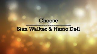 Choose Stan Walker Ft. Hamo Dell - Lyrics.mp3
