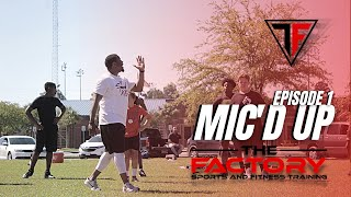 The Factory's Coach Jamie Micd Up Training Session - Episode 1