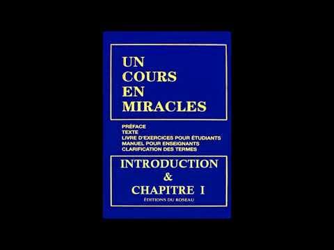 """""""Un Cours En Miracles"""" le Texte en Audio : INTRODUCTION & CHAPITRE 1"""