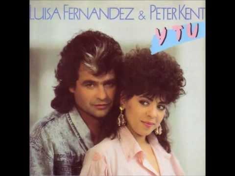 Luisa Fernandez & Peter Kent - y tu