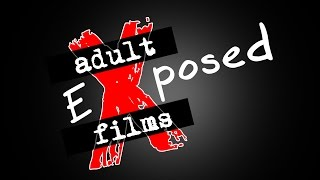 Welcome To Adult Films Exposed!