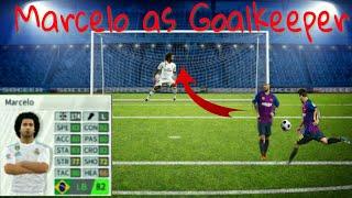Marcelo as Goalkeeper -  Dream League Soccer 2019