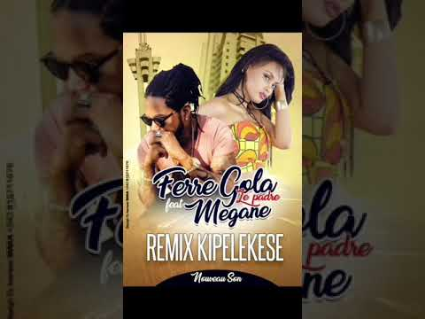 FERRÉ GOLA Feat Mégane Rolf - KIPELEKESE REMIX #AUDIO