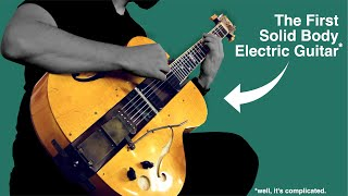 Playing the First Solid Body Electric Guitar (*well... it's complicated)