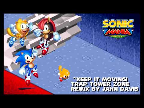 Keep It Moving for Trap Tower Zone - Mania Plus Inspired Remix