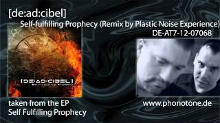 [de:ad:cibel] - Self-fulfilling Prophecy (Remix by Plastic Noise Experience)