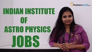 IIA – Indian Institute of Astrophysics Recruitment Notification 2018–GATE, JEST, Exam dates,Results