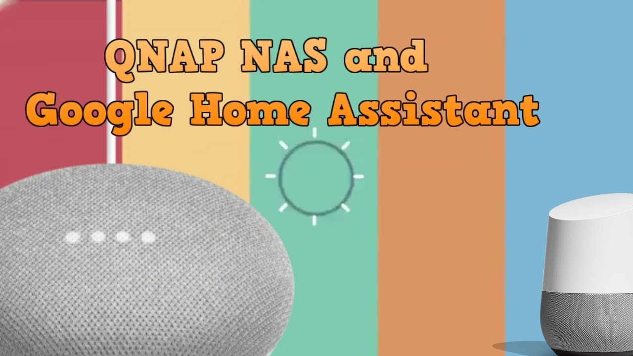 QNAP NAS and Google Home Assistant What you CAN and CANNOT do