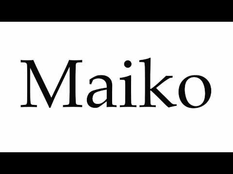 How to Pronounce Maiko