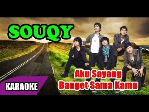 SouQy - Aku Sayang Banget Sama Kamu (Karaoke)