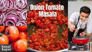 Basic Onion Tomato Masala   Kunal Kapur Recipes   Basic Indian Curry