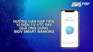Hướng dẫn nạp tiền ví điện tử VTC Pay qua ứng dụng BIDV Smart Banking