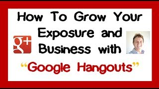 How to Become the Expert in Your Niche with Google Hangouts