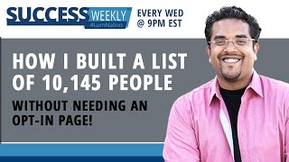 How I built A List Of 10,145 People Without Needing An Opt-In Page!