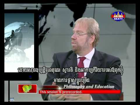 Dr. Sok Siphana and Phnom Penh Post Editor Stuart Allen Becker on Philosophy and Education