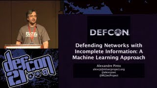 DEFCON 21: Defending Networks with Incomplete Information - A Machine Learning Approach