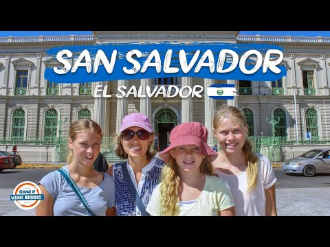 San Salvador Travel Guide - Welcome To El Salvador | 90+ Countries With 3 Kids