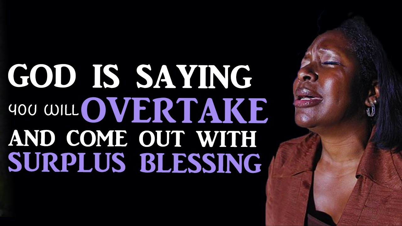 YOU ARE COMING OUT WITH SURPLUS BLESSING- Powerful Motivational & Inspirational Video