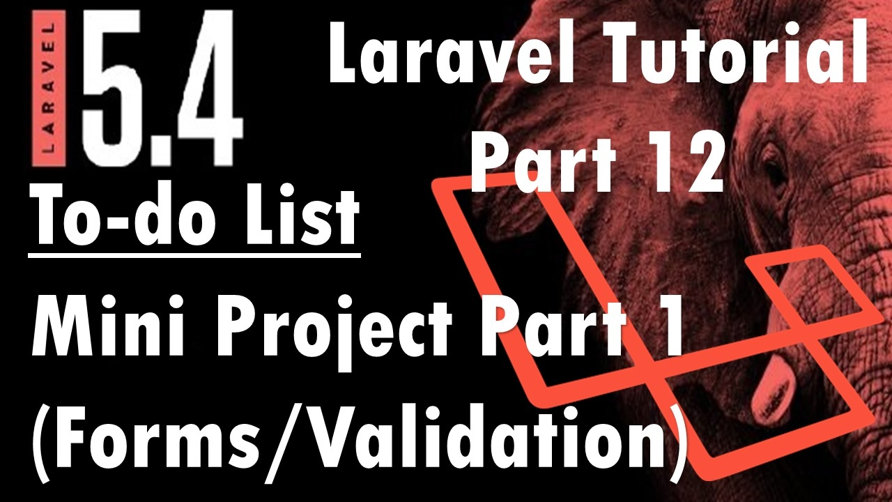 Laravel 5.4 Tutorial ToDo list -Mini project (forms Validations migration blade) Part 12 | Bitfumes
