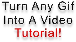 Troll the Internet! Turn Any Gif Into A Video Tutorial! Learn Fast!