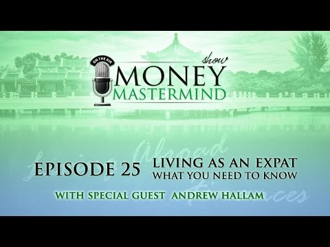 MMS025 - Living As An Expat: What You Need To Know!