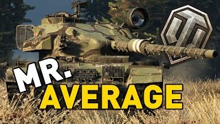 World of Tanks || MR. AVERAGE