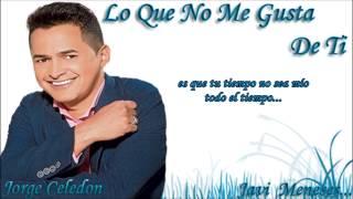 Lo Que No Me Gusta De Ti - Jorge Celedon - Letra - Javi Meneses...
