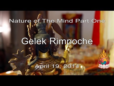Gelek Rimpoche Nature of the Mind Part One