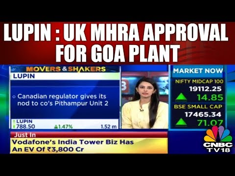 LUPIN: UK MHRA Approval for Goa Plant, Pithampur Unit Gets Health Canada Clearance | CNBC TV18