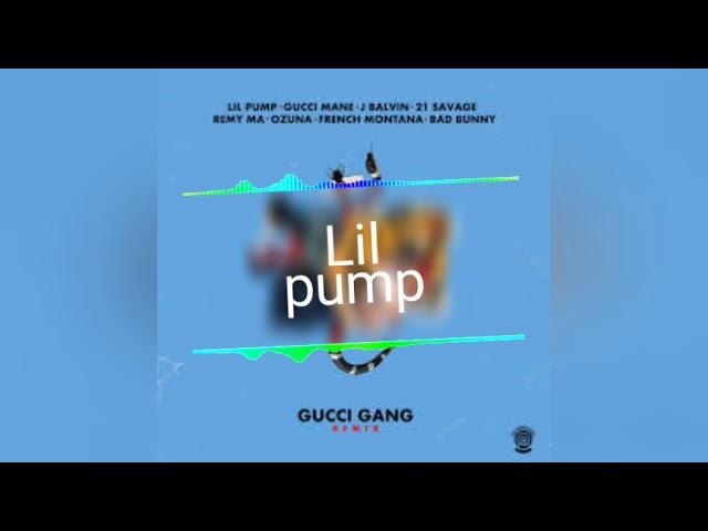 Gucci Gang (Remix) Lil Pump - Bad bunny - Ozuna - J balvin - 21 savage Y mas   and more