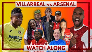 Villarreal vs Arsenal | Watch Along Live