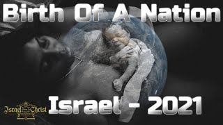 Israel, a nation that will be born in one day in 2021. The scriptur...