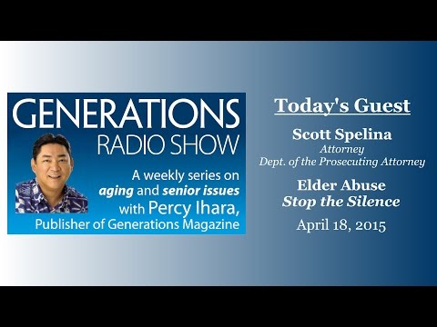 Generations Radio: Elder Abuse with Scott Spallina (Part 1) 04-18-15