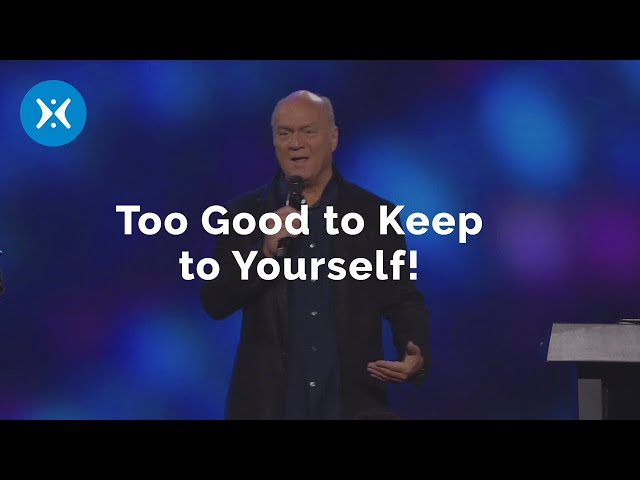 Too Good to Keep to Yourself (with Greg Laurie)