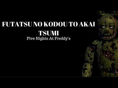FNAF | Futatsu No Kodou To Akai Tsumi