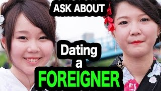 Ask Japanese about DATING a FOREIGNER #1 外国人と付き合うってどうですか?