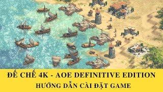 Hướng dẫn cài đăt Đế Chế 4K 2018 - Age Of Empires Definitive Edition