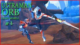 Ultraman Orb Game mobile #1 | Sieu nhan game play  chơi game ultraman Orb android cực hay