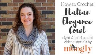 How to Crochet: Italian Elegance Cowl (Right Handed)