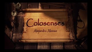 "Colosenses 1:21-29 ""Esperanza de Gloria"" - Alejandro Alonso"