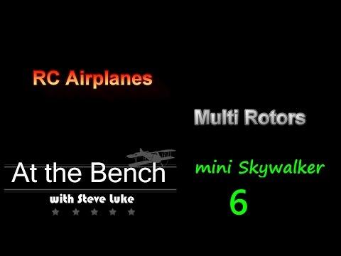 At The Bench: Mini Skywalker 6 - Final Build